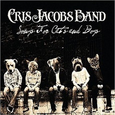 Songs For Cats And Dogs mp3 Album by Cris Jacobs Band