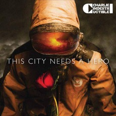 This City Needs A Hero mp3 Album by Charlie Indestructible