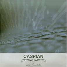 You Are The Conductor mp3 Album by Caspian