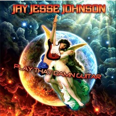 Play That Damn Guitar mp3 Album by Jay Jesse Johnson