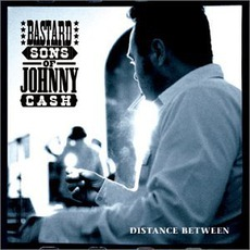 Distance Between mp3 Album by Bastard Sons Of Johnny Cash