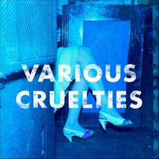 Various Cruelties mp3 Album by Various Cruelties