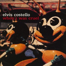 When I Was Cruel mp3 Album by Elvis Costello