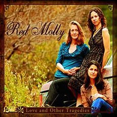 Love And Other Tragedies mp3 Album by Red Molly