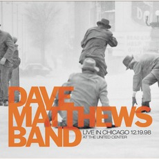Live In Chicago 12.19.98 by Dave Matthews Band