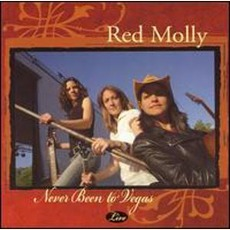 Never Been To Vegas: Live by Red Molly