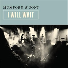 I Will Wait mp3 Single by Mumford & Sons