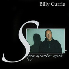 Sixty Minutes With Billy Currie mp3 Artist Compilation by Billy Currie