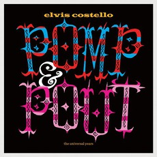 Pomp & Pout (The Universal Years) mp3 Artist Compilation by Elvis Costello