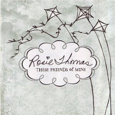 These Friends Of Mine mp3 Album by Rosie Thomas