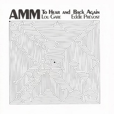 To Hear And Back Again (Re-Issue) mp3 Album by AMM
