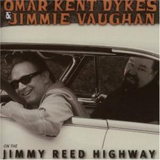 On The Jimmy Reed Highway mp3 Album by Omar Kent Dykes & Jimmie Vaughan