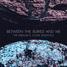 The Parallax II: Future Sequence mp3 Album by Between The Buried And Me