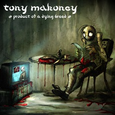 Product Of A Dying Breed mp3 Album by Tony Mahoney