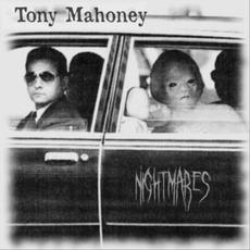 Nightmares mp3 Album by Tony Mahoney
