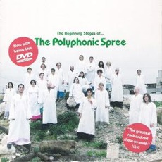 The Beginning Stages Of… (Re-Issue) mp3 Album by The Polyphonic Spree