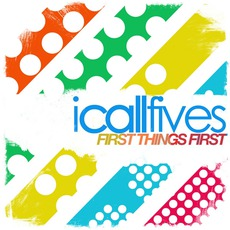First Things First mp3 Album by I Call Fives