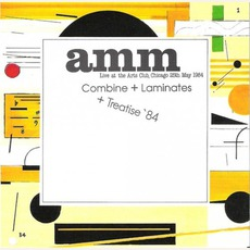 Combine + Laminates + Treatise '84 (Re-Issue) mp3 Live by AMM