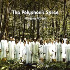 Hanging Around mp3 Single by The Polyphonic Spree