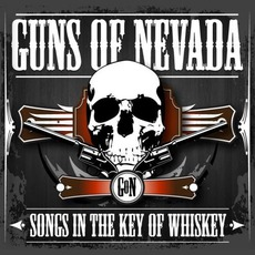 Songs In The Key Of Whiskey mp3 Album by Guns Of Nevada
