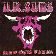 Mad Cow Fever mp3 Album by UK Subs