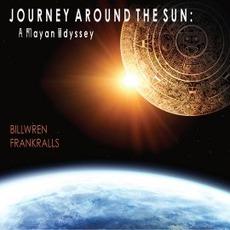 Journey Around The Sun: A Mayan Odyssey mp3 Album by Bill Wren & Frank Ralls