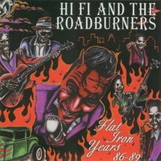 The Flat Iron Years 86-89 mp3 Album by Hi Fi And The Roadburners