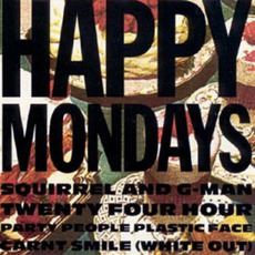 Squirrel And G-Man Twenty Four Hour Party People Plastic Face Carnt Smile (White Out) mp3 Album by Happy Mondays