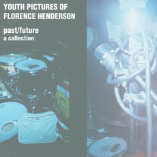 Past/Future: A Collection mp3 Artist Compilation by Youth Pictures Of Florence Henderson