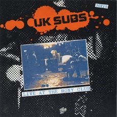 Live At The Roxy mp3 Live by UK Subs