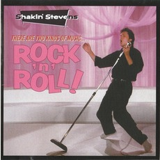 There Are Two Kinds Of Music... Rock 'N' Roll!!! mp3 Album by Shakin' Stevens