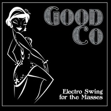 Electro Swing For The Masse mp3 Album by Good Co