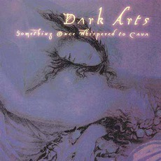 Something Once Whispered To Cava mp3 Album by Dark Arts