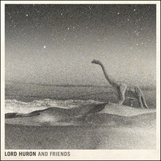 Lord Huron And Friends mp3 Album by Lord Huron