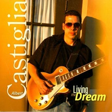 Living The Dream mp3 Album by Albert Castiglia