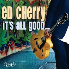 It's All Good mp3 Album by Ed Cherry