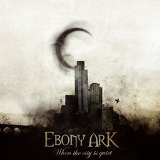 When The City Is Quiet mp3 Album by Ebony Ark