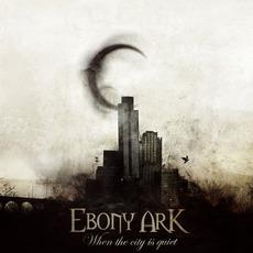 When The City Is Quiet mp3 Album by Ebony Ark