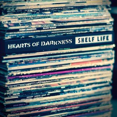 Shelf Life mp3 Album by Hearts Of Darkness