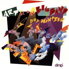 Art Of The Big Band mp3 Album by Bob Mintzer