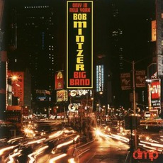 Only In New York mp3 Album by Bob Mintzer Big Band