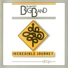 Incredible Journey mp3 Album by Bob Mintzer Big Band