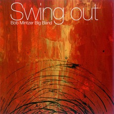 Swing Out mp3 Album by Bob Mintzer Big Band
