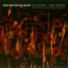 Old School: New Lessons mp3 Album by Bob Mintzer Big Band
