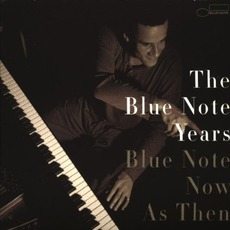 The Blue Note Years, Volume 7: Blue Note Now As Then mp3 Compilation by Various Artists