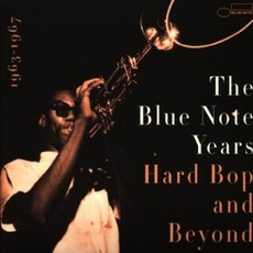 The Blue Note Years, Volume 4: Hard Bop & Beyond mp3 Compilation by Various Artists