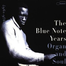 The Blue Note Years, Volume 3: Organ And Soul
