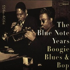 The Blue Note Years, Volume 1: Boogie Woogie Blues & Bop mp3 Compilation by Various Artists