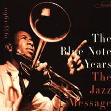 The Blue Note Years, Volume 2: The Jazz Message by Various Artists