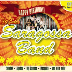 Happy Birthday ! 30 Jahre Saragossa Band